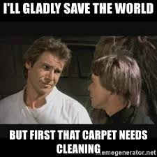 Man telling his friend he will save the world but the carpet needs cleaning first, brisbane who who carpets